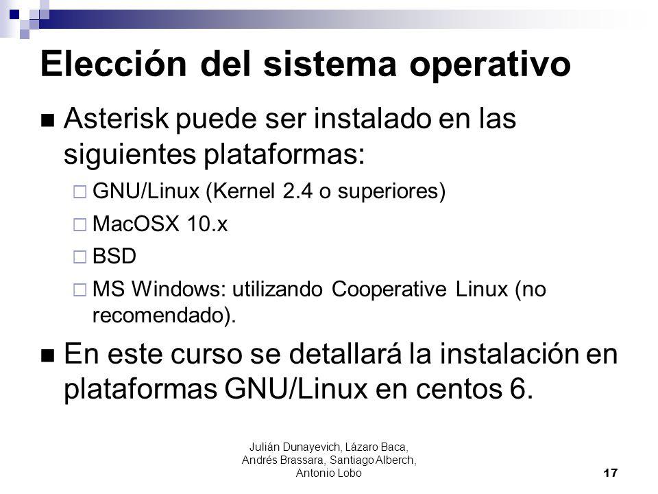Julián Dunayevich, Lázaro Baca, Andrés Brassara, Santiago Alberch, Antonio Lobo 17 Elección del sistema operativo Asterisk puede ser instalado en las