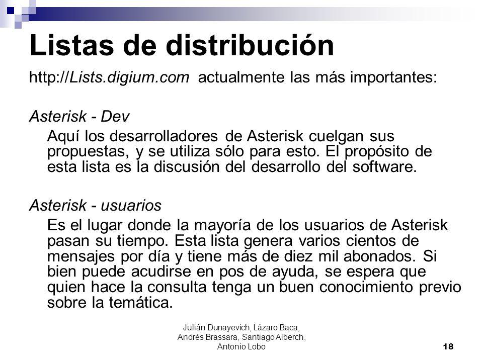 Julián Dunayevich, Lázaro Baca, Andrés Brassara, Santiago Alberch, Antonio Lobo 18 Listas de distribución http://Lists.digium.com actualmente las más
