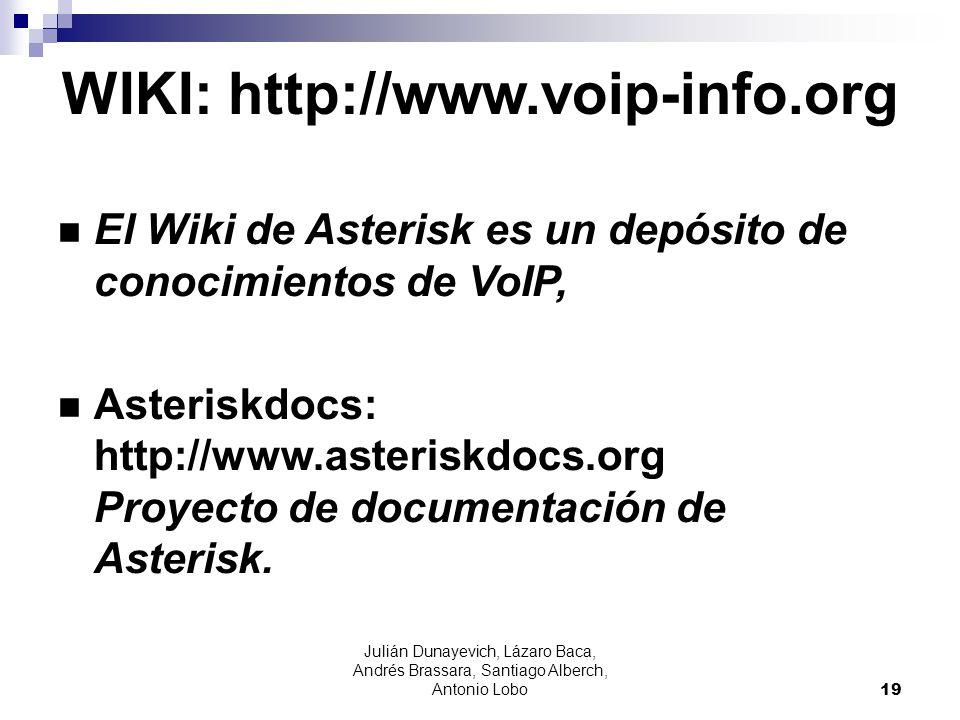 Julián Dunayevich, Lázaro Baca, Andrés Brassara, Santiago Alberch, Antonio Lobo 19 WIKI: http://www.voip-info.org El Wiki de Asterisk es un depósito d