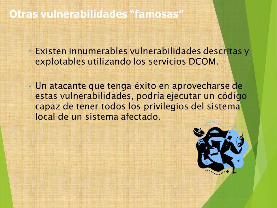 Existen innumerables vulnerabilidades descritas y explotables utilizando los servicios DCOM. Un atacante que tenga éxito en aprovecharse de estas vuln
