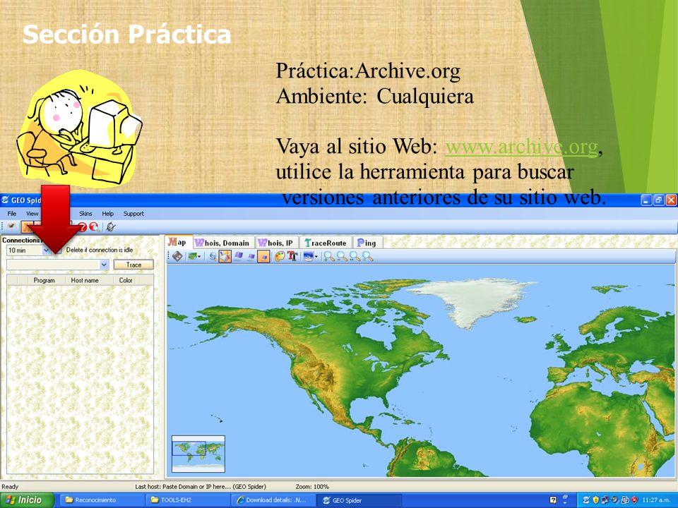 Práctica:Archive.org Ambiente: Cualquiera Vaya al sitio Web: www.archive.org,www.archive.org utilice la herramienta para buscar versiones anteriores d