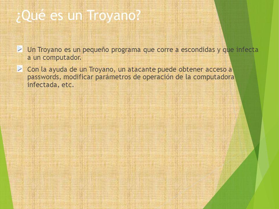 ¿Qué es un Troyano? Un Troyano es un pequeño programa que corre a escondidas y que infecta a un computador. Con la ayuda de un Troyano, un atacante pu