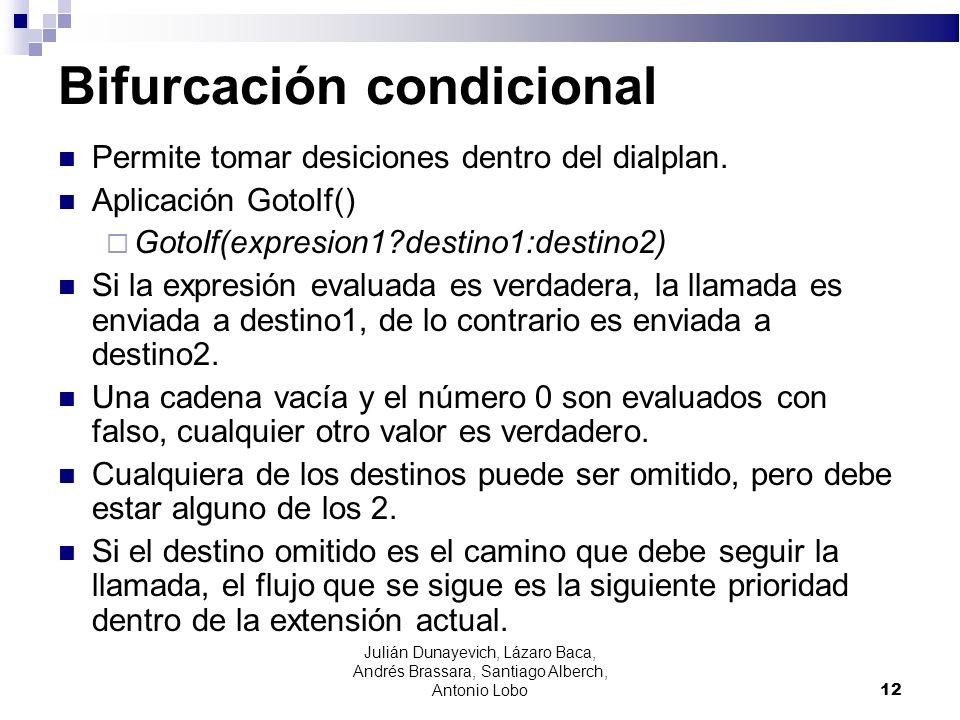 Bifurcación condicional Permite tomar desiciones dentro del dialplan. Aplicación GotoIf() GotoIf(expresion1?destino1:destino2) Si la expresión evaluad