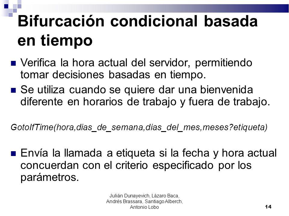Bifurcación condicional basada en tiempo Verifica la hora actual del servidor, permitiendo tomar decisiones basadas en tiempo. Se utiliza cuando se qu