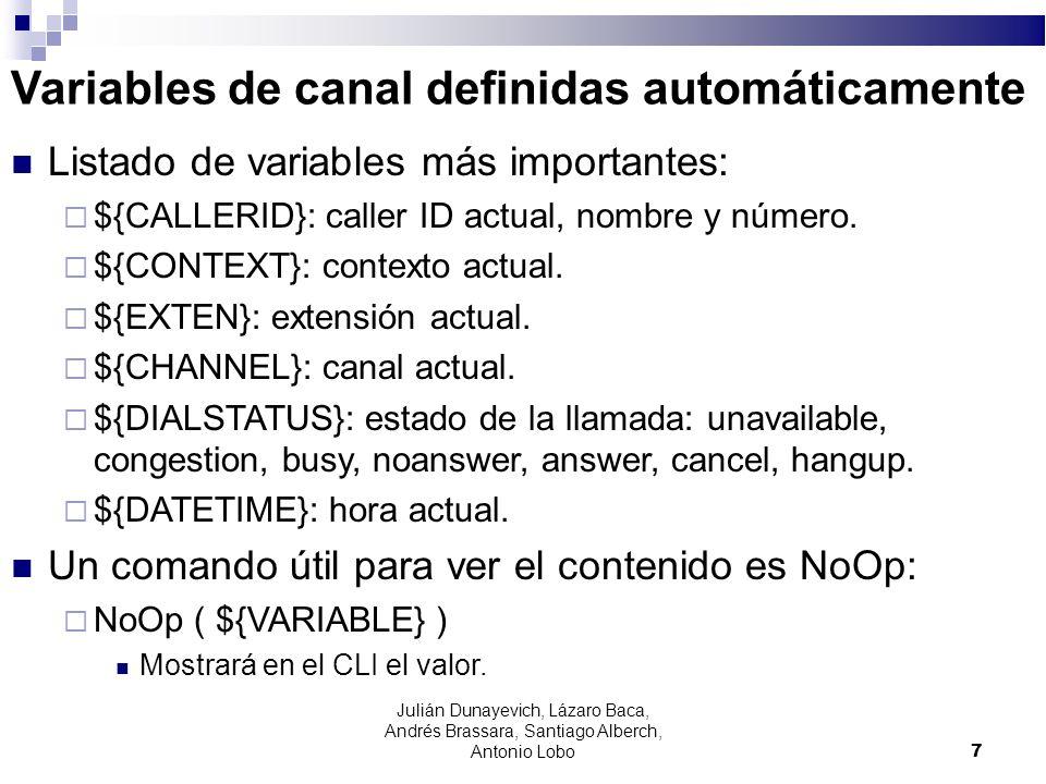 Variables de canal definidas automáticamente Listado de variables más importantes: ${CALLERID}: caller ID actual, nombre y número. ${CONTEXT}: context