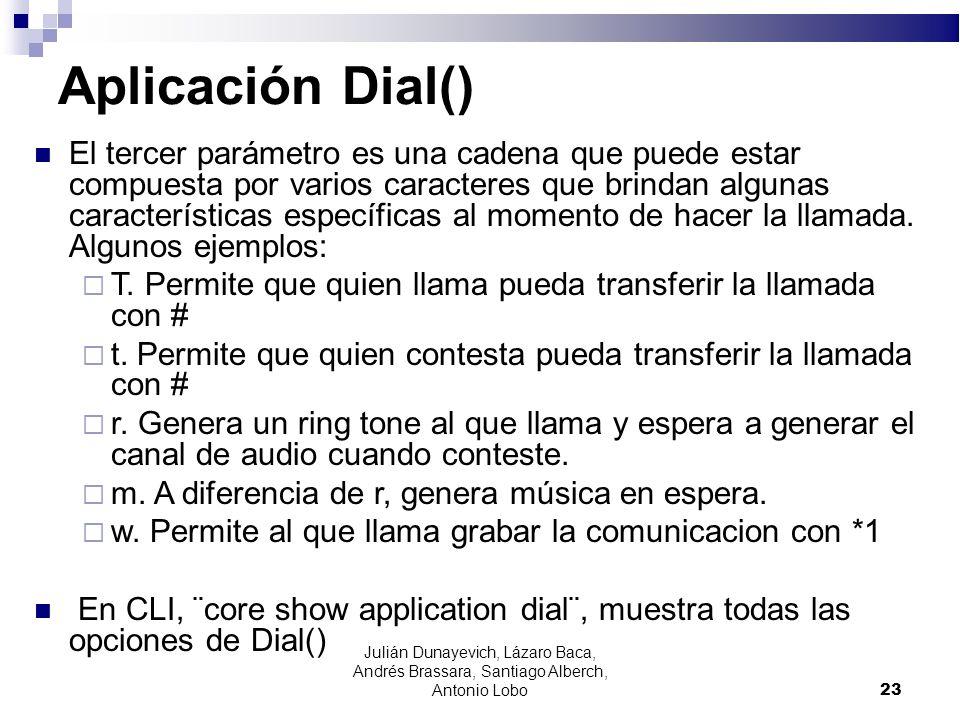 Aplicación Dial() El tercer parámetro es una cadena que puede estar compuesta por varios caracteres que brindan algunas características específicas al