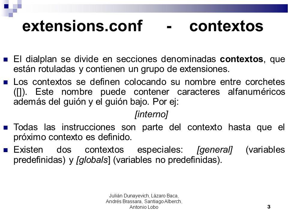 extensions.conf - contextos El dialplan se divide en secciones denominadas contextos, que están rotuladas y contienen un grupo de extensiones. Los con