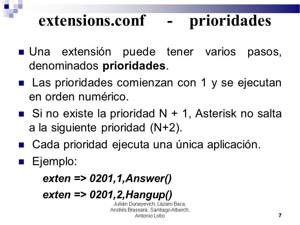 extensions.conf - prioridades Una extensión puede tener varios pasos, denominados prioridades. Las prioridades comienzan con 1 y se ejecutan en orden