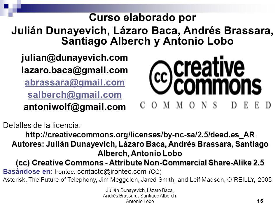Curso elaborado por Julián Dunayevich, Lázaro Baca, Andrés Brassara, Santiago Alberch y Antonio Lobo Detalles de la licencia: http://creativecommons.o