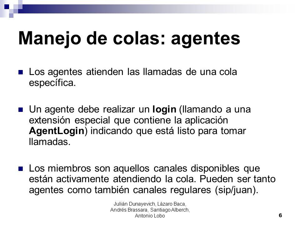 Manejo de colas: agentes Los agentes atienden las llamadas de una cola específica. Un agente debe realizar un login (llamando a una extensión especial