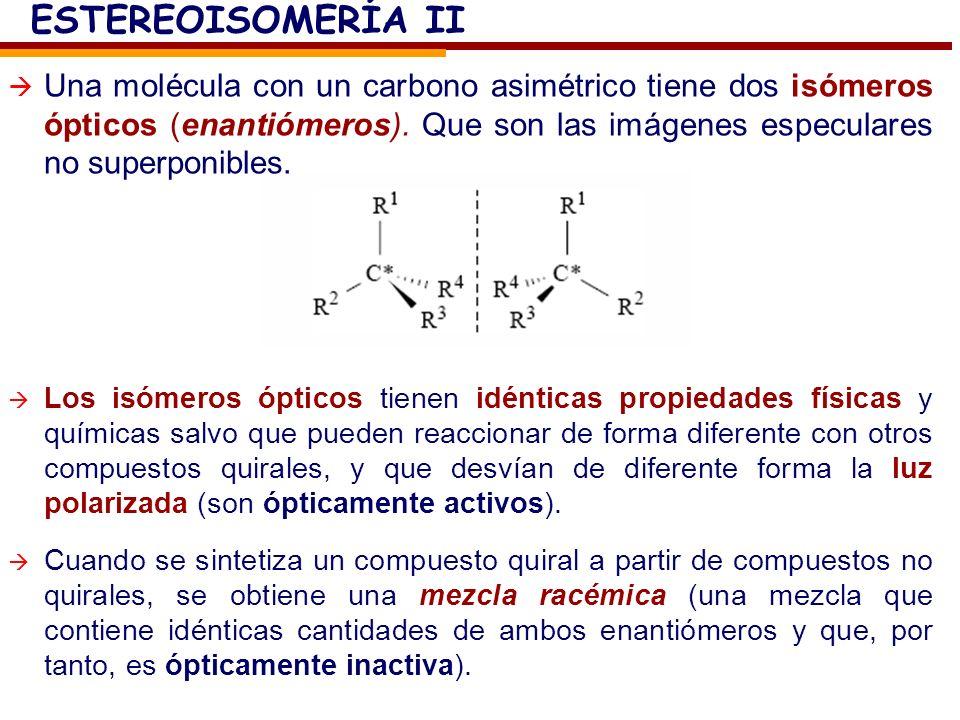 Una molécula con un carbono asimétrico tiene dos isómeros ópticos (enantiómeros).
