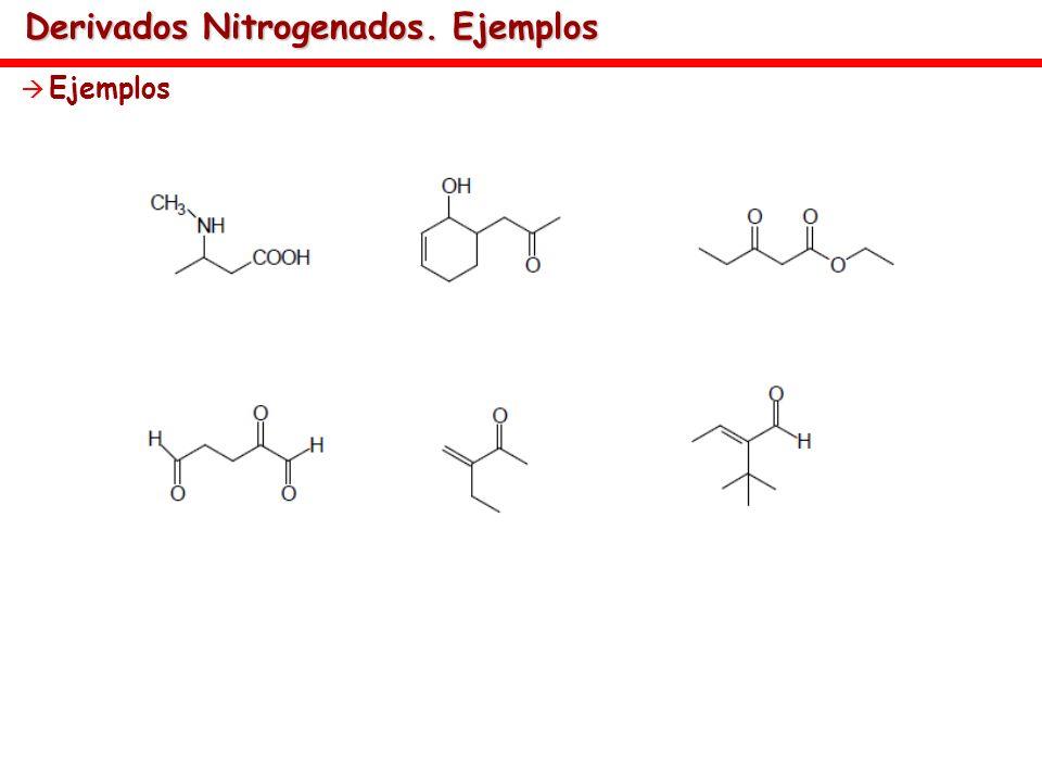 Derivados Nitrogenados. Ejemplos Ejemplos