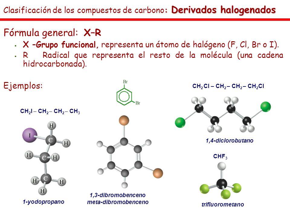 Fórmula general: X–R X –Grupo funcional, representa un átomo de halógeno (F, Cl, Br o I). R Radical que representa el resto de la molécula (una cadena