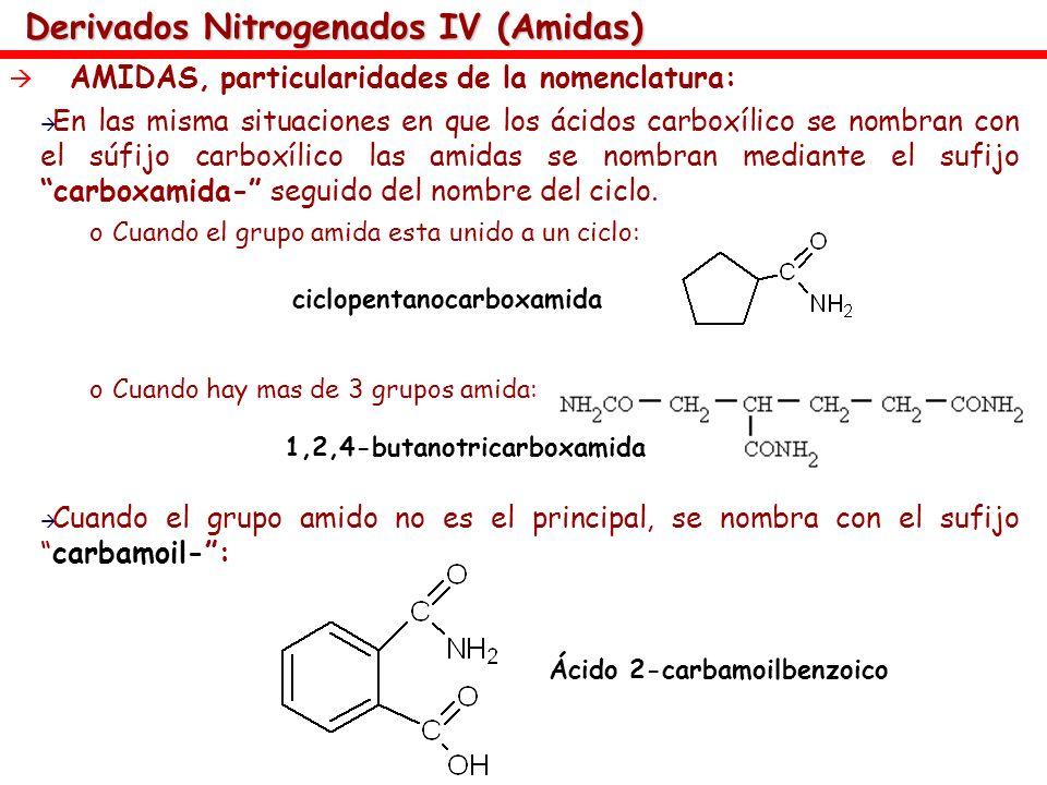 Derivados Nitrogenados IV (Amidas) AMIDAS, particularidades de la nomenclatura: En las misma situaciones en que los ácidos carboxílico se nombran con