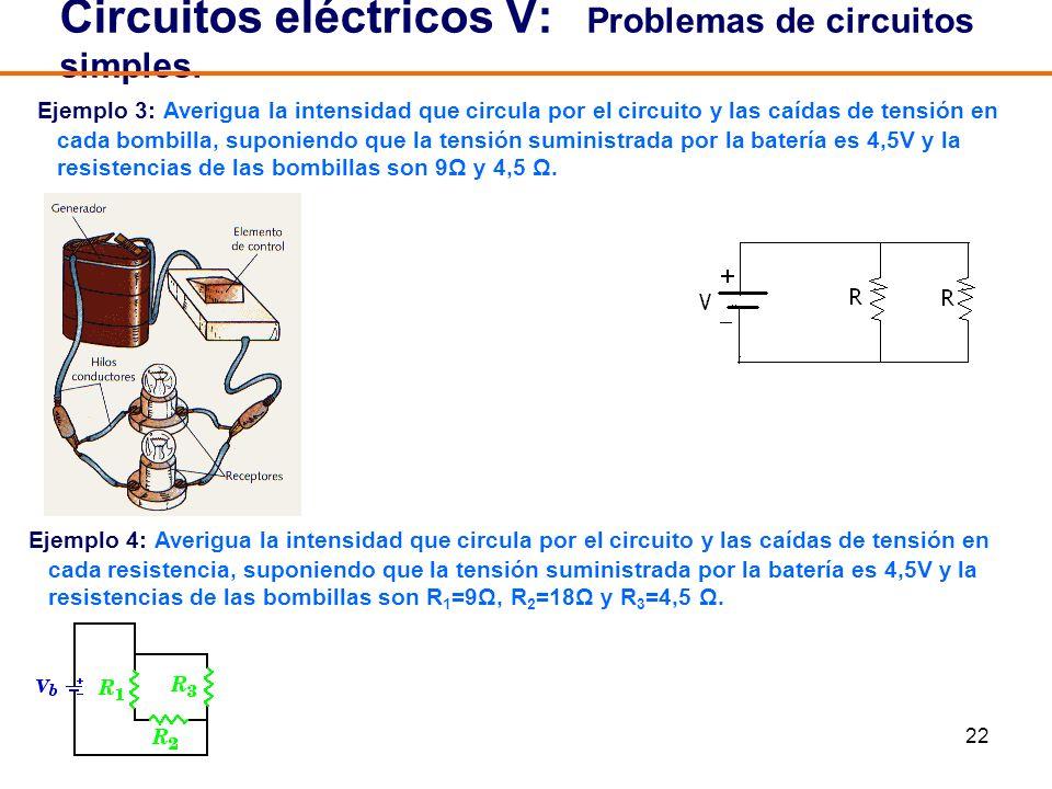 22 Circuitos eléctricos V: Problemas de circuitos simples. Ejemplo 3: Averigua la intensidad que circula por el circuito y las caídas de tensión en ca