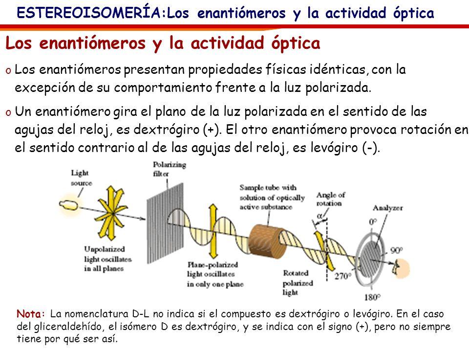 Monosacáridos: Nota sobre isomería óptica, terminología Los estereoisómeros (isómeros ópticos): son isómeros cuyas moléculas se diferencian por la dis
