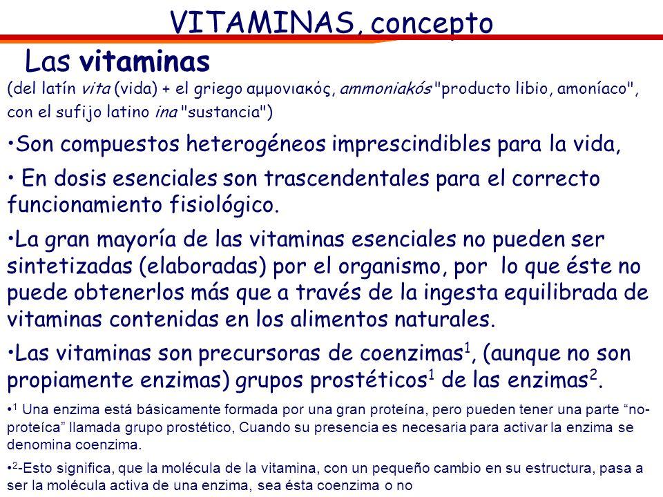 VITAMINAS, concepto Las vitaminas (del latín vita (vida) + el griego αμμονιακός, ammoniakós