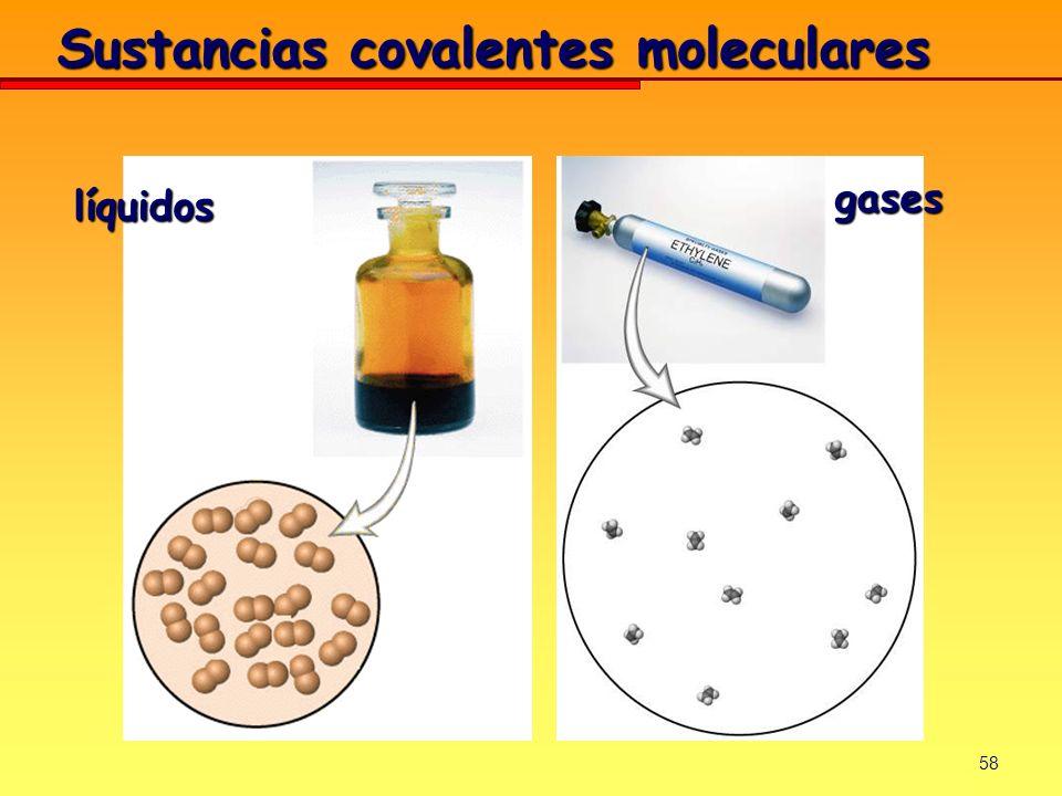 58 Sustancias covalentes moleculares líquidos gases