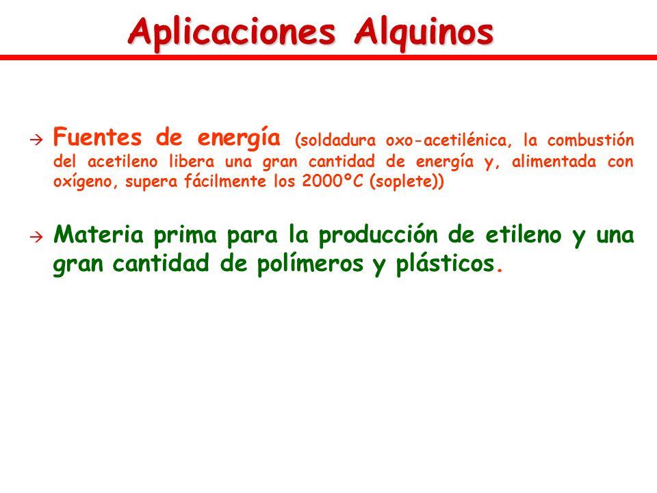 Aplicaciones Alquinos Fuentes de energía (soldadura oxo-acetilénica, la combustión del acetileno libera una gran cantidad de energía y, alimentada con