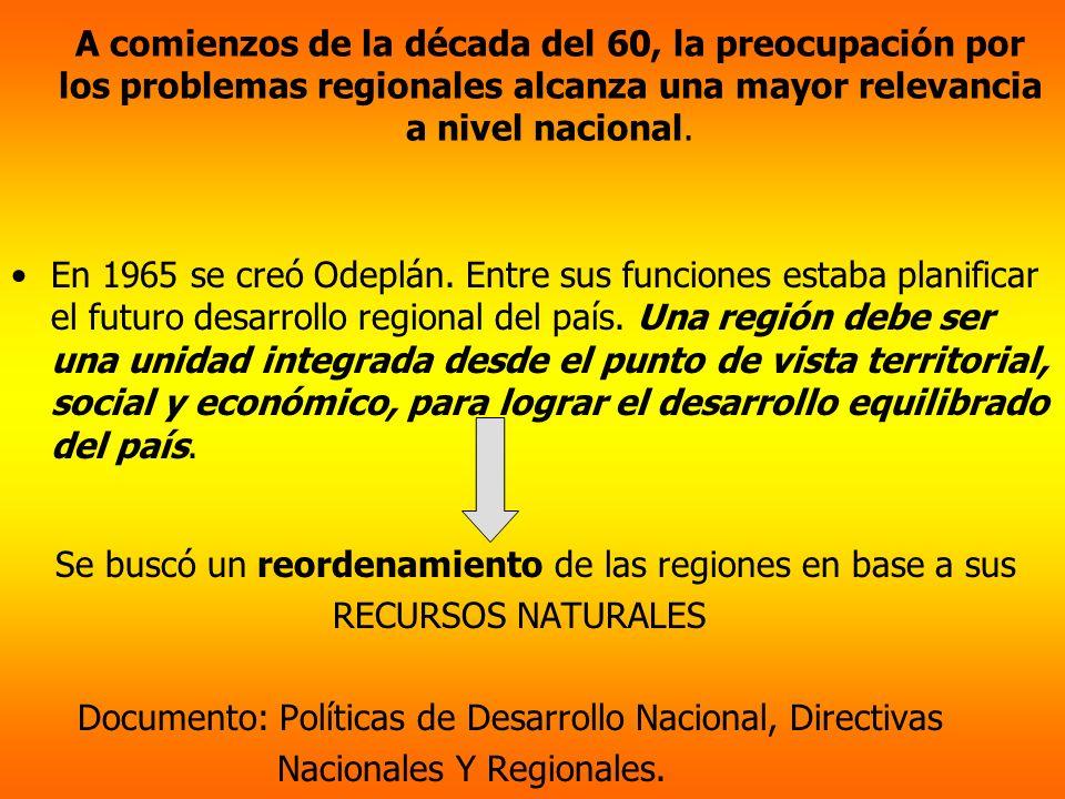 A comienzos de la década del 60, la preocupación por los problemas regionales alcanza una mayor relevancia a nivel nacional. En 1965 se creó Odeplán.