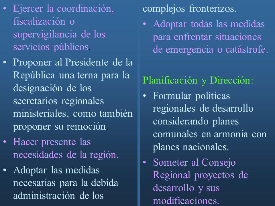 Algunas atribuciones del Intendente Dirigir las tareas del gobierno interior de la región en conformidad con las orientaciones, órdenes e instruccione