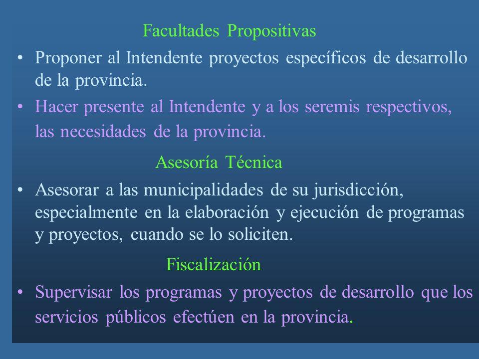 Facultades Propositivas Proponer al Intendente proyectos específicos de desarrollo de la provincia.