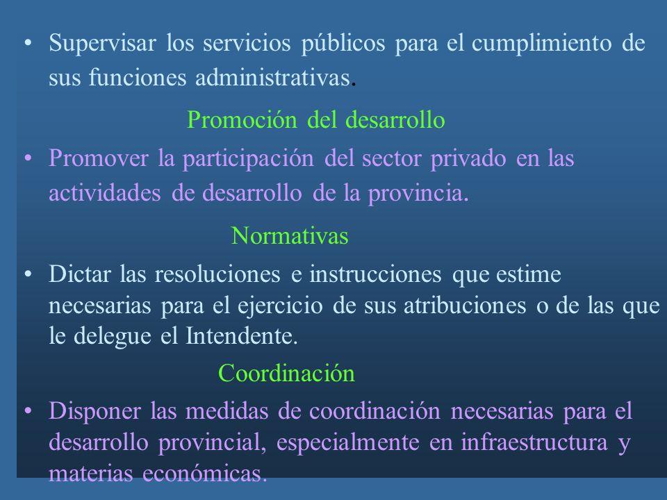 Supervisar los servicios públicos para el cumplimiento de sus funciones administrativas.
