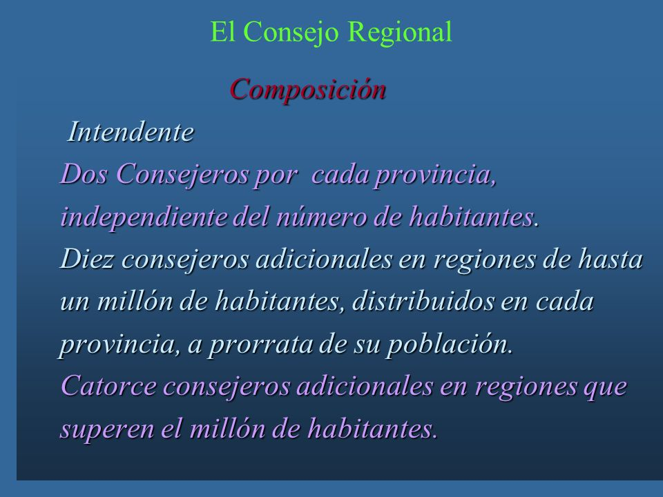El Consejo Regional Composición Composición Intendente Intendente Dos Consejeros por cada provincia, Dos Consejeros por cada provincia, independiente del número de habitantes.