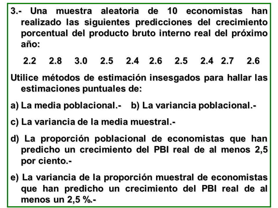 3.- Una muestra aleatoria de 10 economistas han realizado las siguientes predicciones del crecimiento porcentual del producto bruto interno real del p