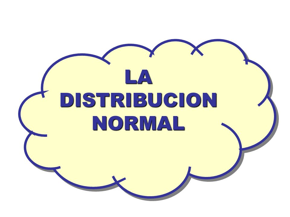 LA DISTRIBUCION NORMAL LA