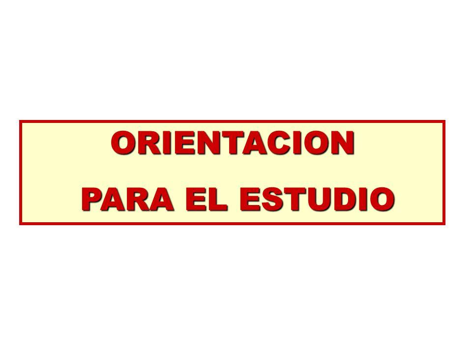 ORIENTACION PARA EL ESTUDIO PARA EL ESTUDIO