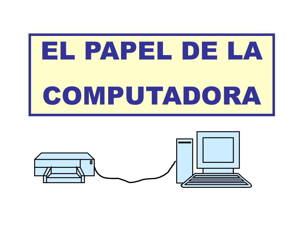 EL PAPEL DE LA COMPUTADORA