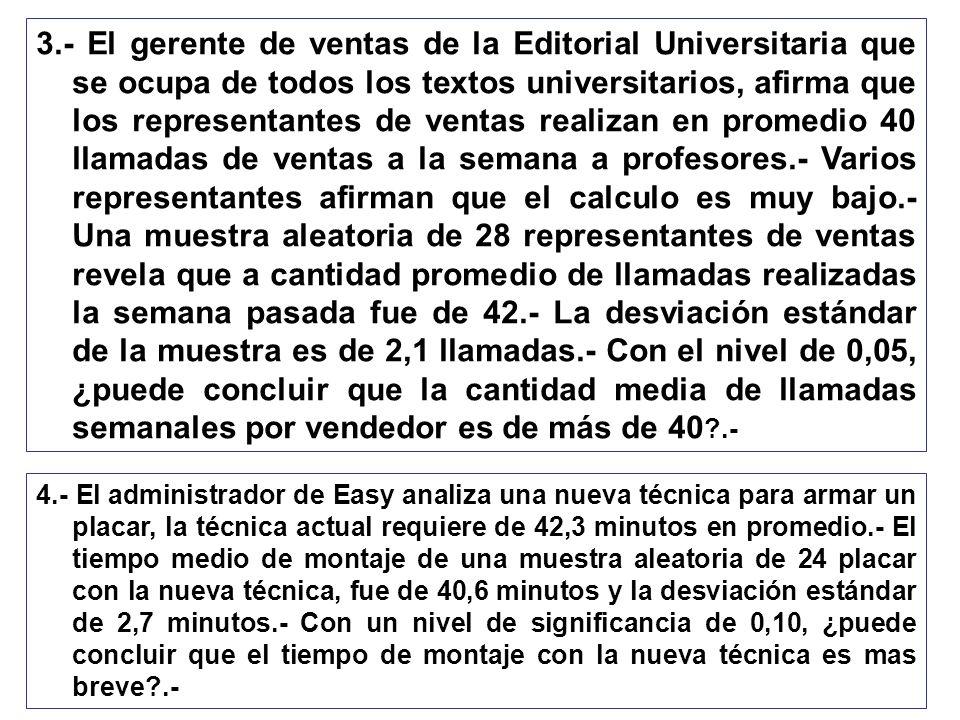 3.- El gerente de ventas de la Editorial Universitaria que se ocupa de todos los textos universitarios, afirma que los representantes de ventas realiz