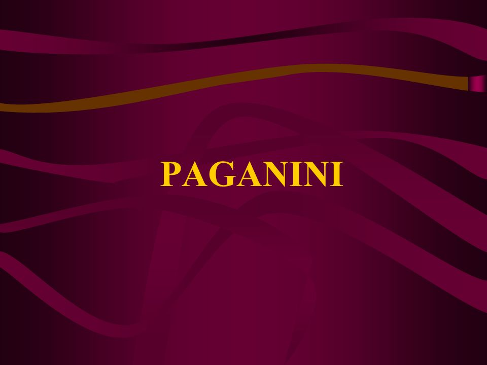 Había una vez un gran violinista llamado PAGANINI, unos decían que era muy raro y otros que era sobrenatural
