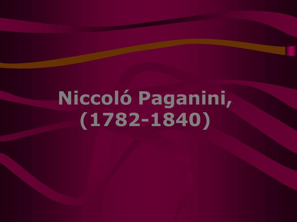 Niccoló Paganini, (1782-1840)
