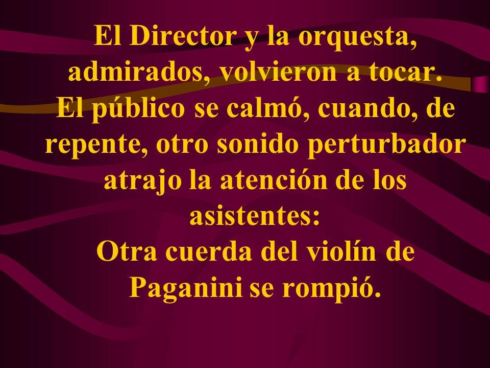 El Director se detuvo de nuevo. La orquesta se detuvo de nuevo. Paganini no se detuvo.