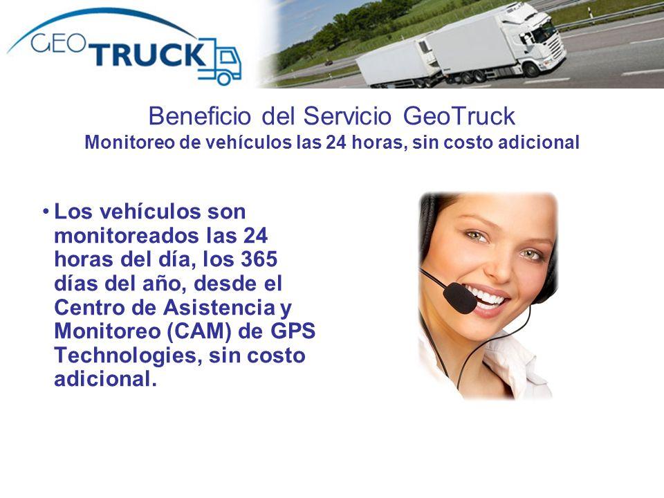 Beneficio del Servicio GeoTruck Monitoreo de vehículos las 24 horas, sin costo adicional Los vehículos son monitoreados las 24 horas del día, los 365