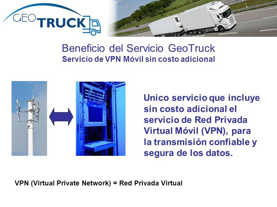 Beneficio del Servicio GeoTruck Cobertura GPRS Nacional con opción de coberturas adicionales Cobertura GPRS nacional, con opción de cobertura GPRS Internacional o Comunicación Satelital SENS.