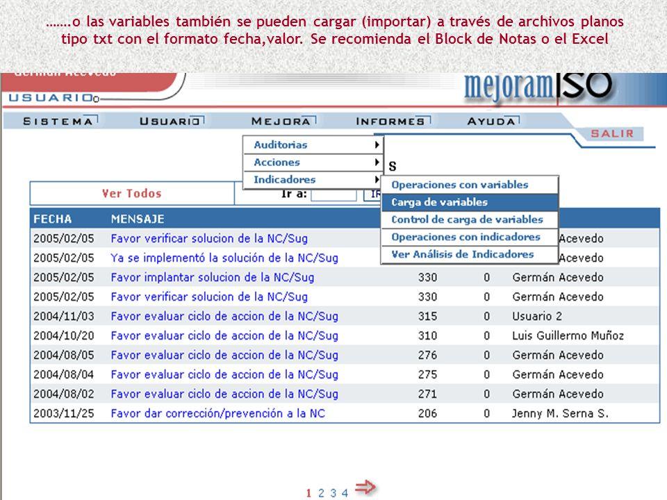 Los datos de las variables se pueden recolectar a través del sistema, activando la opción Movimientos de la Variable (encima del cuadro) y señalando l