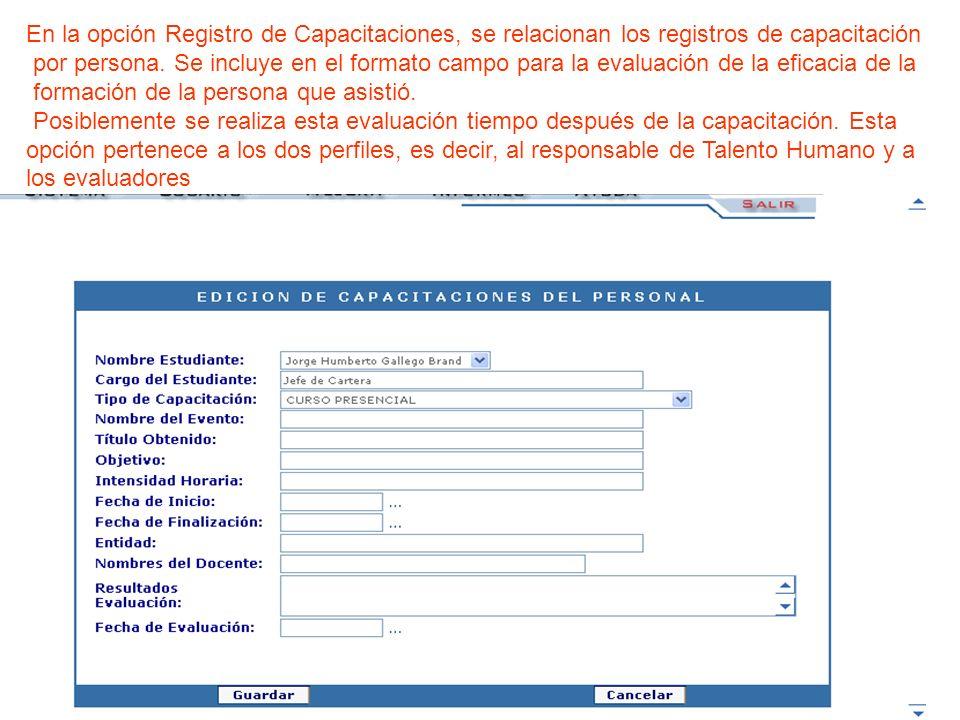 En la opción Registro de Capacitaciones, se relacionan los registros de capacitación por persona. Se incluye en el formato campo para la evaluación de
