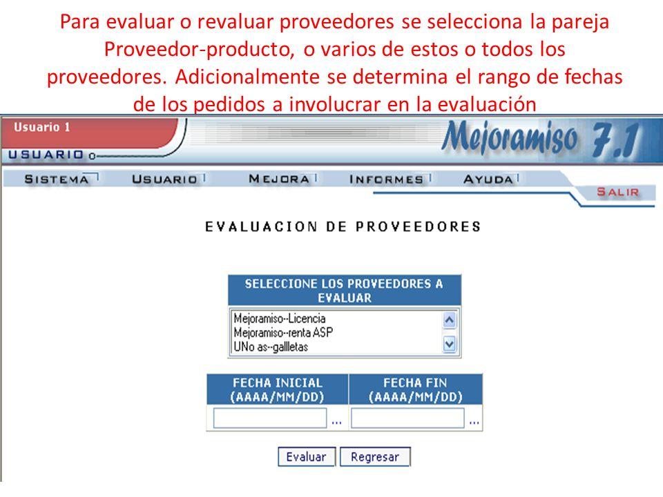 Para evaluar o revaluar proveedores se selecciona la pareja Proveedor-producto, o varios de estos o todos los proveedores. Adicionalmente se determina