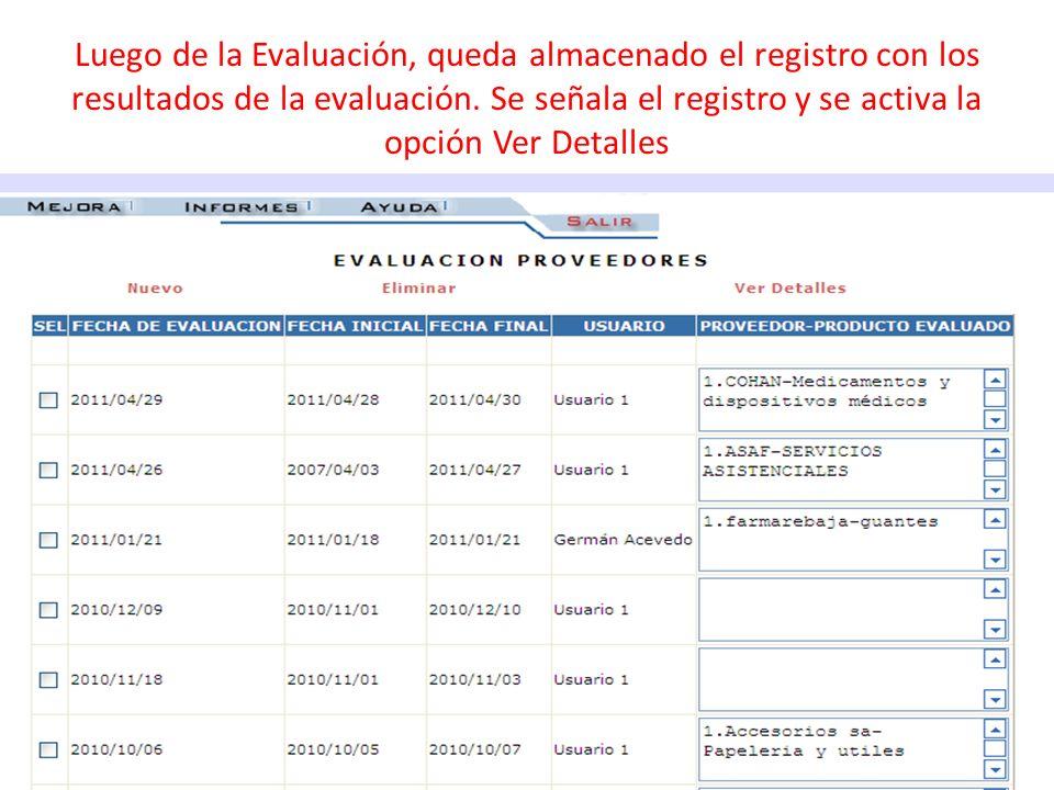 Luego de la Evaluación, queda almacenado el registro con los resultados de la evaluación. Se señala el registro y se activa la opción Ver Detalles