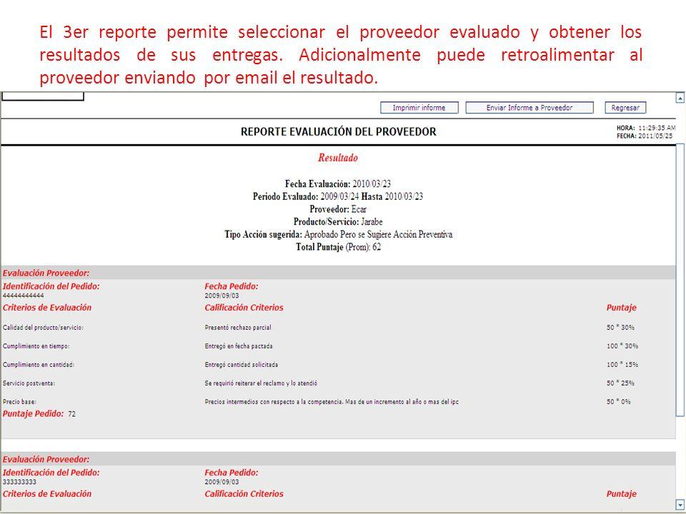 El 3er reporte permite seleccionar el proveedor evaluado y obtener los resultados de sus entregas. Adicionalmente puede retroalimentar al proveedor en