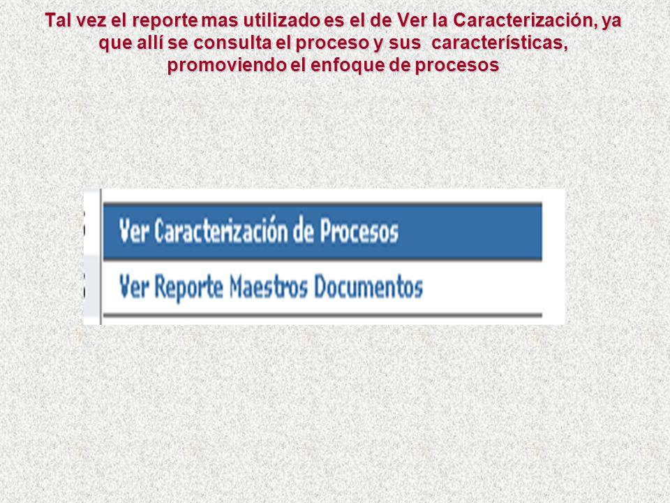 Todos los reportes de este módulo están organizados en el menú Informes/Caracterización. Este bloque de reportes documentales es suficiente para que l
