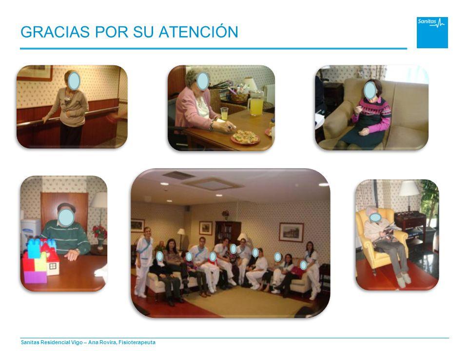 Sanitas Residencial Vigo – Ana Rovira, Fisioterapeuta GRACIAS POR SU ATENCIÓN