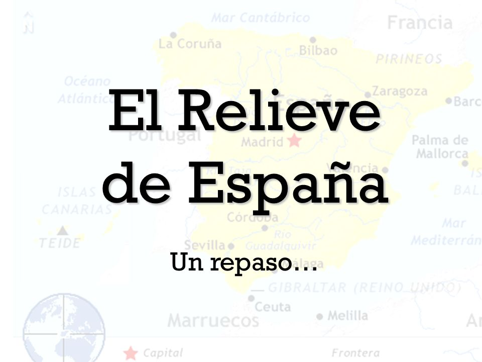 Rellenar los huecos… El relieve de España está formado por : la Meseta Central, las montañas que rodean la Meseta, las depresiones del Ebro y del Guadalquivir; y el relieve de las islas Baleares y Canarias.