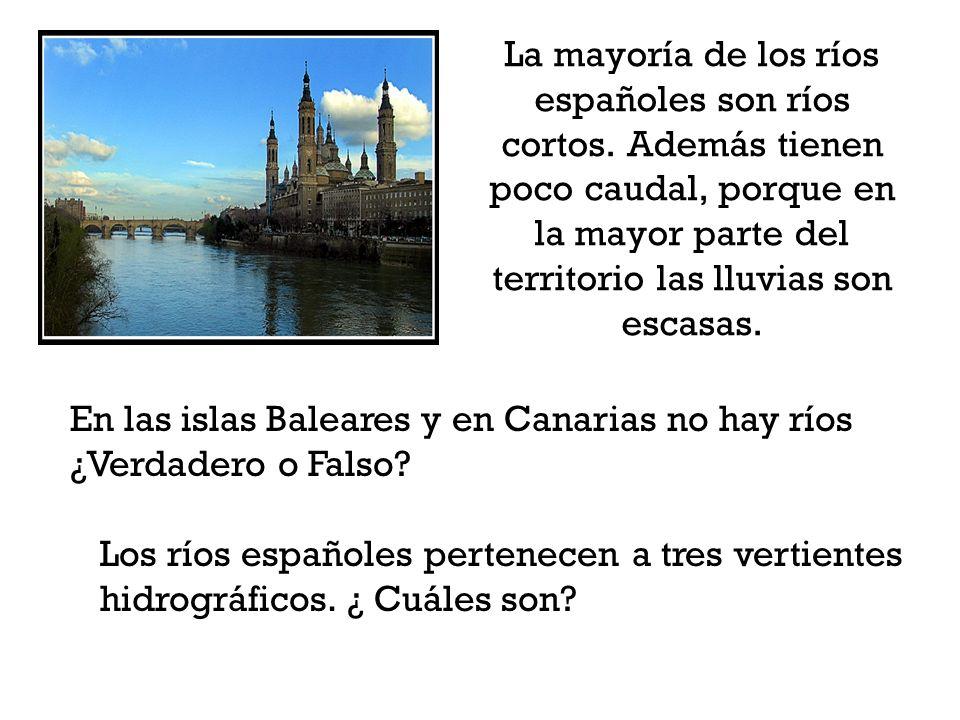 La mayoría de los ríos españoles son ríos cortos. Además tienen poco caudal, porque en la mayor parte del territorio las lluvias son escasas. En las i