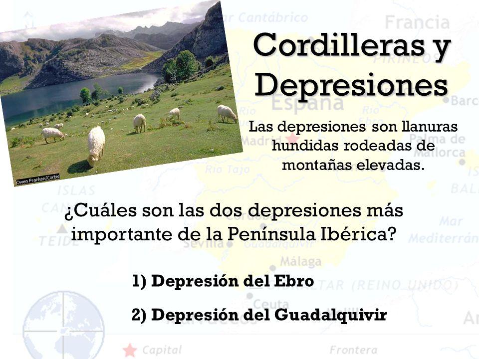 Cordilleras y Depresiones 2) Depresión del Guadalquivir 1) Depresión del Ebro ¿Cuáles son las dos depresiones más importante de la Península Ibérica?