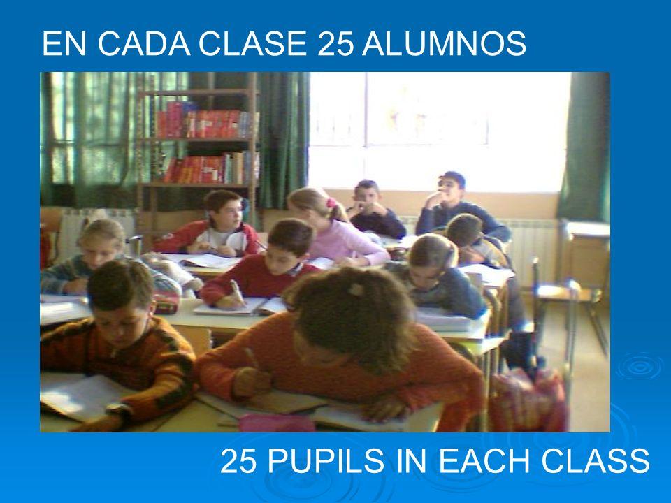 EN CADA CLASE 25 ALUMNOS 25 PUPILS IN EACH CLASS
