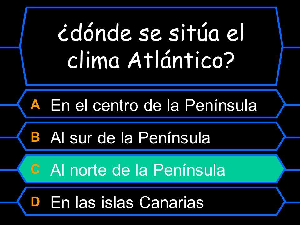 ¿dónde se sitúa el clima Atlántico? A En el centro de la Península B Al sur de la Península C Al norte de la Península D En las islas canarias